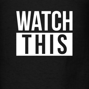 WATCH THIS Hoodies - Men's T-Shirt