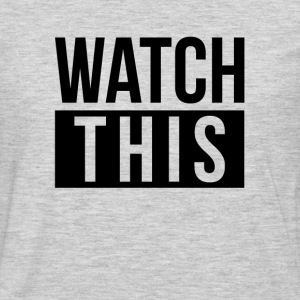 WATCH THIS T-Shirts - Men's Premium Long Sleeve T-Shirt