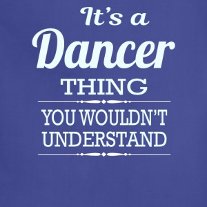 It's A Dancer Thing You Wouldn't Understand - Adjustable Apron