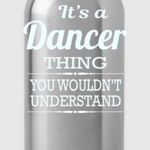 It's A Dancer Thing You Wouldn't Understand - Water Bottle