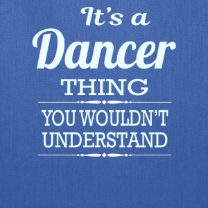 It's A Dancer Thing You Wouldn't Understand - Tote Bag