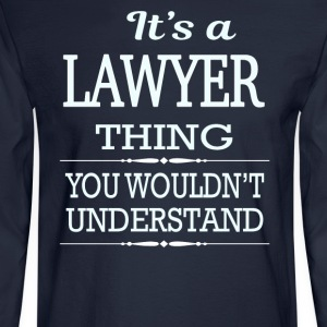 It's A Lawyer Thing You Wouldn't Understand - Men's Long Sleeve T-Shirt