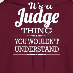 It's A Judge Thing You Wouldn't Understand - Men's Hoodie