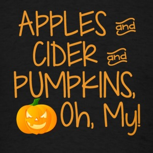 Apples and Cider and Pumpkins, Oh, My!  Sweatshirts - Men's T-Shirt