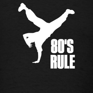 80's Rule Break Dancer - Men's T-Shirt