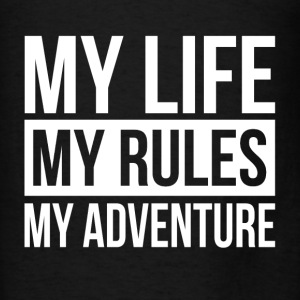 MY LIFE MY RULES MY ADVENTURE Hoodies - Men's T-Shirt