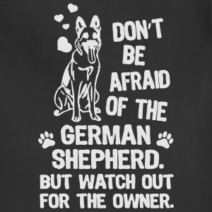 Dont be afraid of the german shepherd but watch - Adjustable Apron