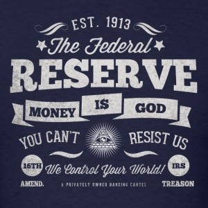 The Federal Reserve Official T-Shirt - Men's T-Shirt