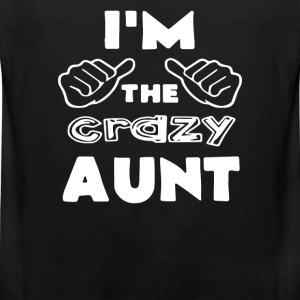I'm the Crazy Aunt - Men's Premium Tank