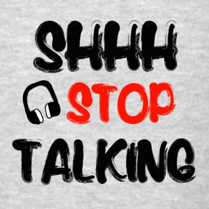 Shh Stop Talking Funny Bags & backpacks - Men's T-Shirt