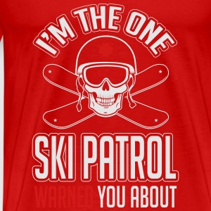 Snowboard: I'm the one ski patrol warned you about Tanks - Men's Premium T-Shirt