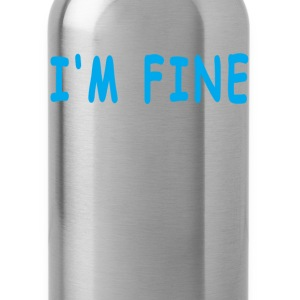 im_fine_ - Water Bottle