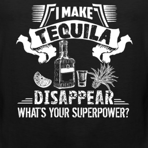 I Make Tequila Disappear - Men's Premium Tank