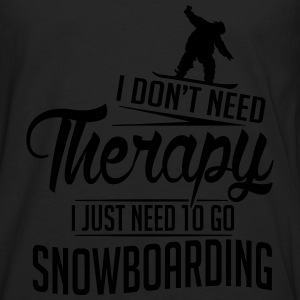 I just need to go snowboarding Tanks - Men's Premium Long Sleeve T-Shirt