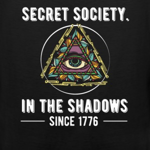 Secret Society. In The Shadows since 1776 - Men's Premium Tank