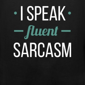I Speak Fluent Sarcasm - Men's Premium Tank
