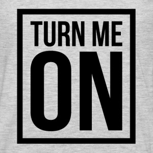 TURN ME ON T-Shirts - Men's Premium Long Sleeve T-Shirt