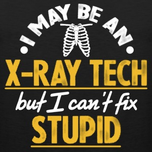 X-Ray Tech - I Can't Fix Stupid T-Shirts - Men's Premium Tank
