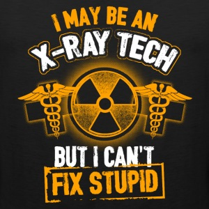 X-Ray I Can't Fix Stupid T-Shirts - Men's Premium Tank
