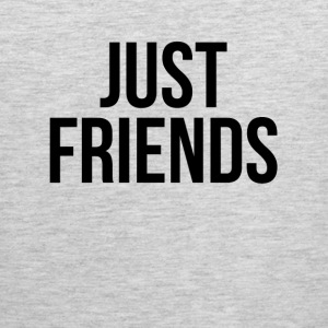 JUST FRIENDS T-Shirts - Men's Premium Tank