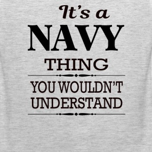 It's A Navy Thing You Wouldn't Understand - Men's Premium Tank