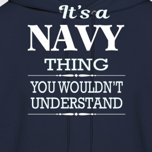 It's A Navy Thing You Wouldn't Understand - Men's Hoodie