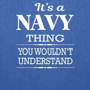 It's A Navy Thing You Wouldn't Understand - Tote Bag