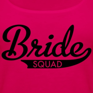 bride squad T-Shirts - Women's Premium Tank Top