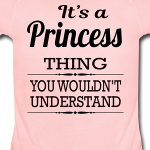 It's A Princess Thing You Wouldn't Understand - Short Sleeve Baby Bodysuit