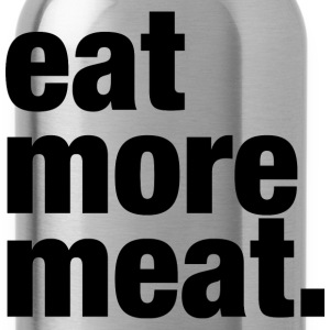 Eat More Meat T-Shirts - Water Bottle