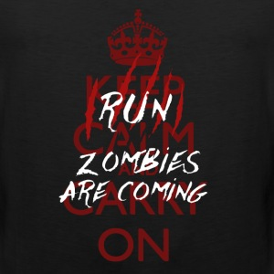 Keep Calm - Run, Zombies Are Coming T-Shirts - Men's Premium Tank