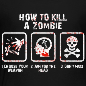 How To Kill A Zombie For Zombie Hunters Kids' Shirts - Toddler Premium T-Shirt