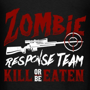 Zombie Kill Or Be Eaten For Zombie Hunters Hoodies - Men's T-Shirt