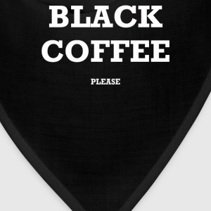 BLACK COFFEE PLEASE - Bandana