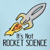 Its Not Rocket Science T-Shirts - Men's T-Shirt