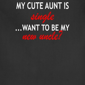 My cute aunt is single want to be my new uncle - Adjustable Apron