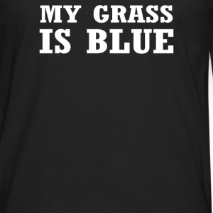 My Grass Is Blue - Men's Premium Long Sleeve T-Shirt