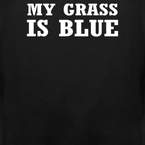 My Grass Is Blue - Men's Premium Tank
