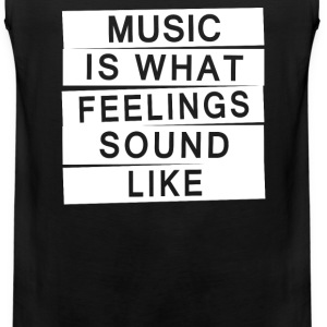 Music Is What Feelings Sounds Like - Men's Premium Tank
