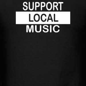 Support Local Music - Men's T-Shirt