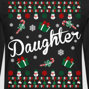Daughter Ugly Christmas Sweater T-Shirts - Men's Premium Long Sleeve T-Shirt
