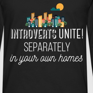 Introverts unite! Separately in your own homes - Men's Premium Long Sleeve T-Shirt