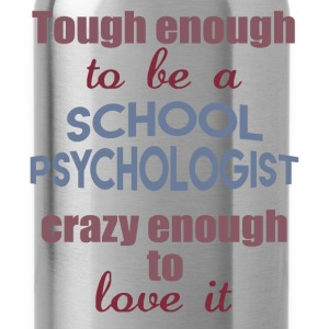Tough enough to be a School Psychologist crazy eno - Water Bottle
