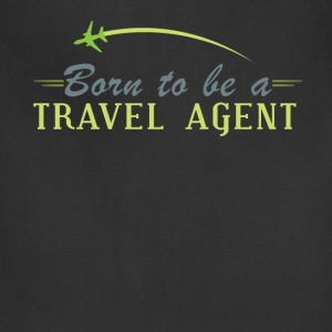 Born to be a travel agent. - Adjustable Apron