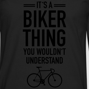 It's A Biker Thing - You Wouldn't Understand T-Shirts - Men's Premium Long Sleeve T-Shirt