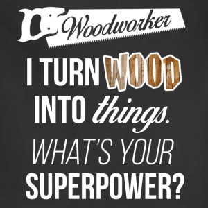 Woodworker. I turn wood into things. What's your s - Adjustable Apron