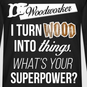Woodworker. I turn wood into things. What's your s - Men's Premium Long Sleeve T-Shirt