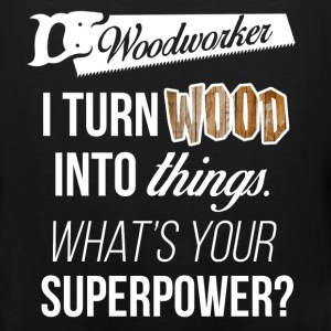 Woodworker. I turn wood into things. What's your s - Men's Premium Tank