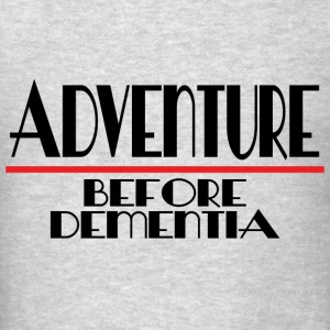 ADVENTURE BEFORE DEMENTIA Tanks - Men's T-Shirt