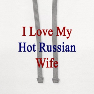 i_love_my_hot_russian_wife T-Shirts - Contrast Hoodie